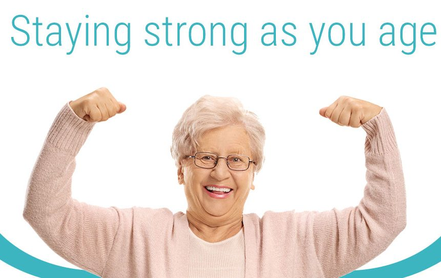 Staying strong as you age
