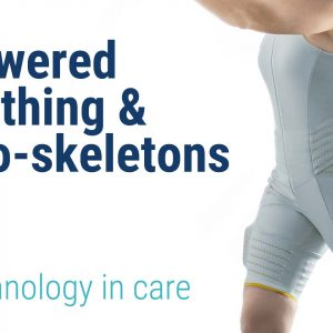 Powered clothing & exo-skeletons – Technology in care